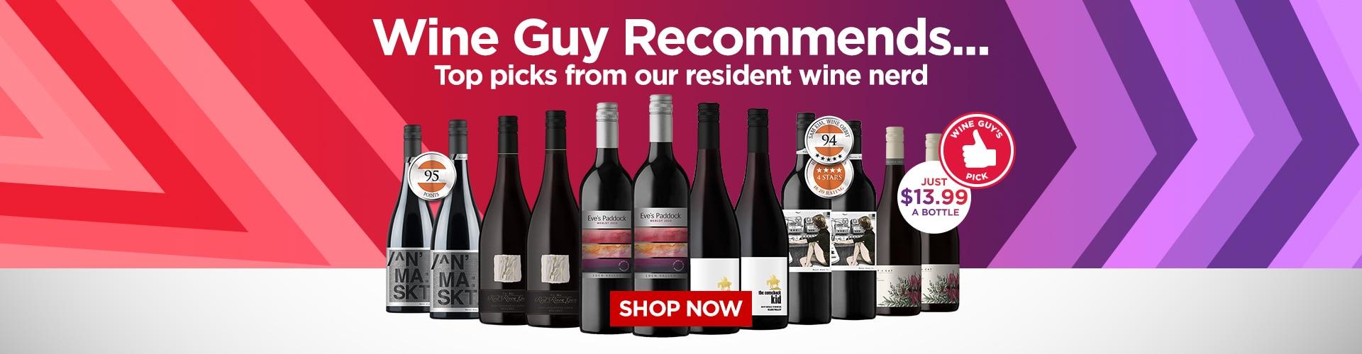 The Wine Guy's Recommendations - only $13.99 a bottle! SHOP NOW