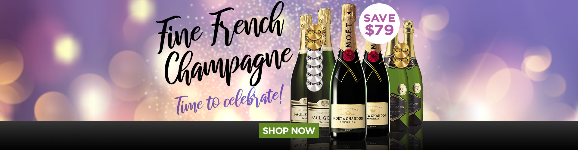 Fine French Champagne... Time to celebrate! SAVE $79 - SHOP NOW