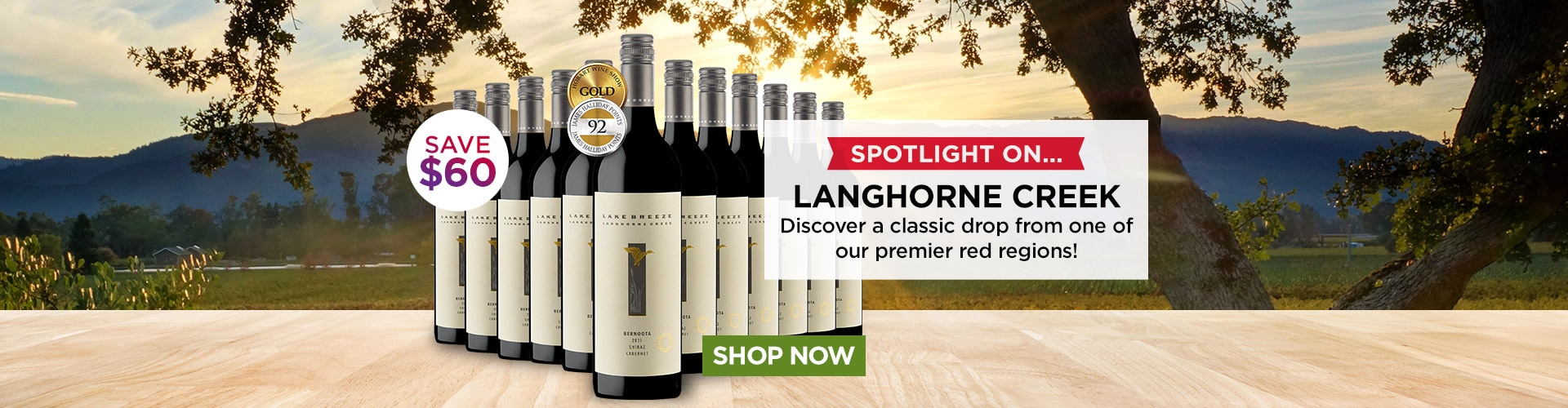 SPOTLIGHT ON... Langhorne Creek. SAVE $60 - SHOP NOW